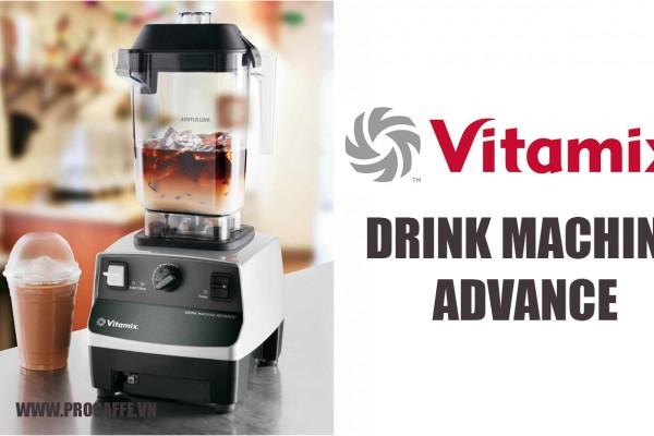 Máy xay sinh tố công nghiệp Vitamix Drink Machine Advance