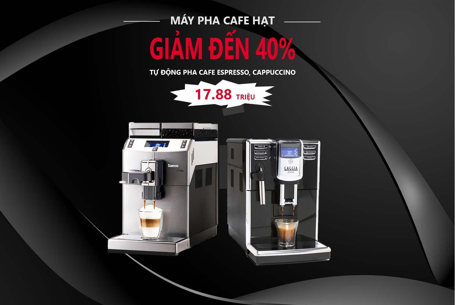 Máy pha cà phê hạt giảm 40% - Hàng chính hãng rẻ nhất thị trường